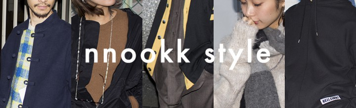 【nnookk style ( 2016AW ~ SS ~ )】
